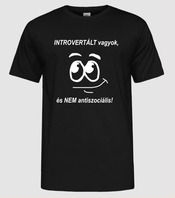 introvertált vagyok és nem antiszociális fekete póló