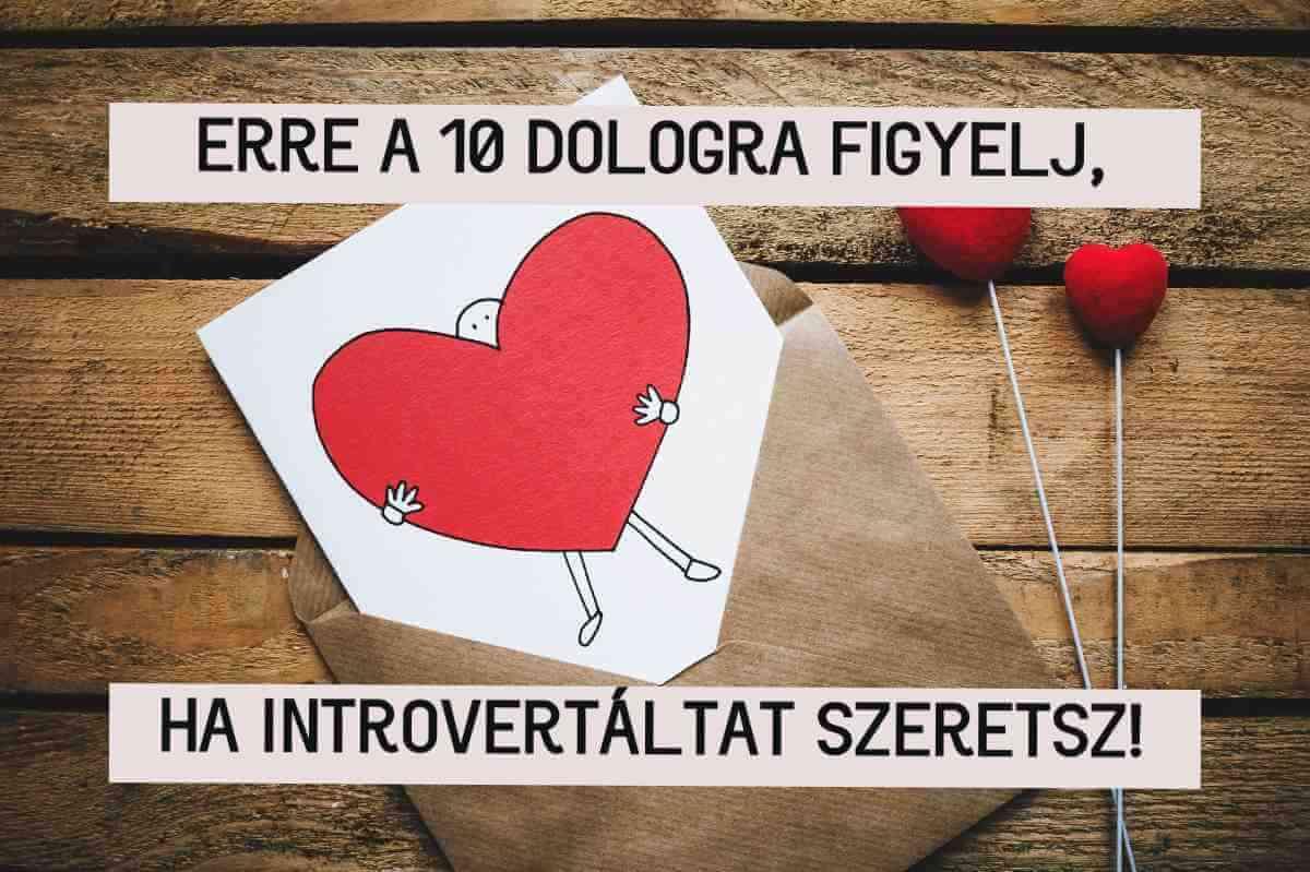10 dolog, amire érdemes odafigyelned, ha introvertáltat szeretsz