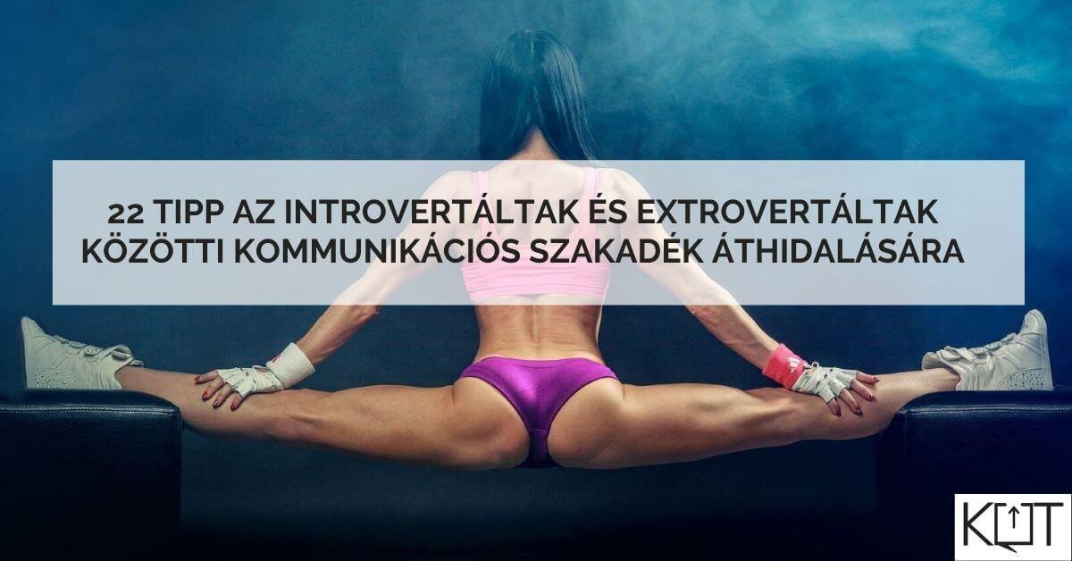 22 tipp az introvertáltak és extrovertáltak közötti kommunikációs szakadék áthidalására