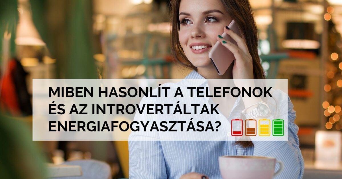 Miben hasonlít egy introvertált ember és egy mobiltelefon energiafogyasztása?